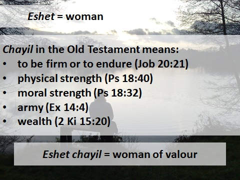 A woman of valour, who can find? - sermon on Proverbs 31:10-31 (5/6)