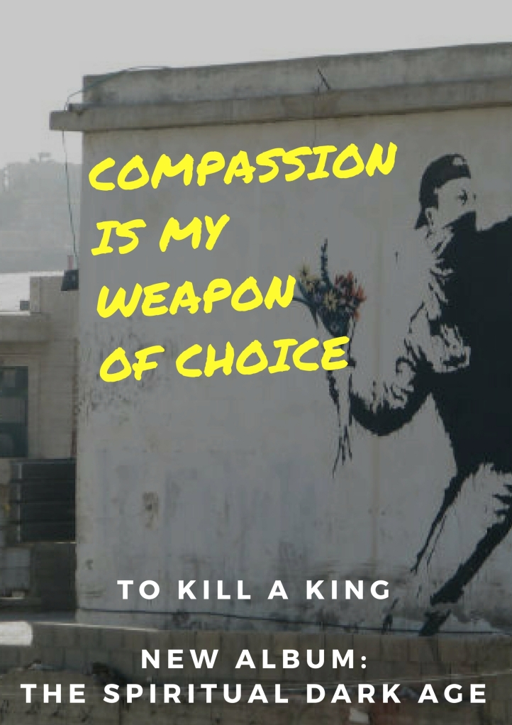 Compassion is my weapon of choice.jpg
