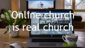 Online Church is Real Church
